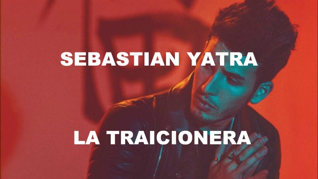 拉美朋友圈的入门歌曲:Traicionera - Sebastián Yatra