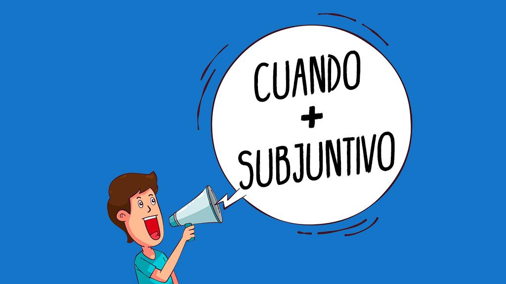 语法小课堂:cuando+虚拟式到底如何使用?